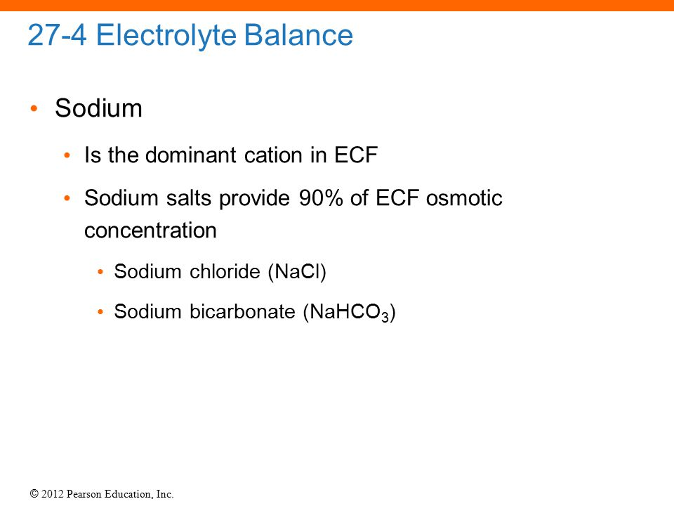 27-4 Electrolyte Balance Sodium Is the dominant cation in ECF