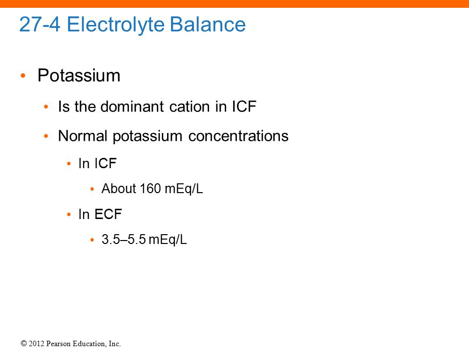 27-4 Electrolyte Balance Potassium Is the dominant cation in ICF