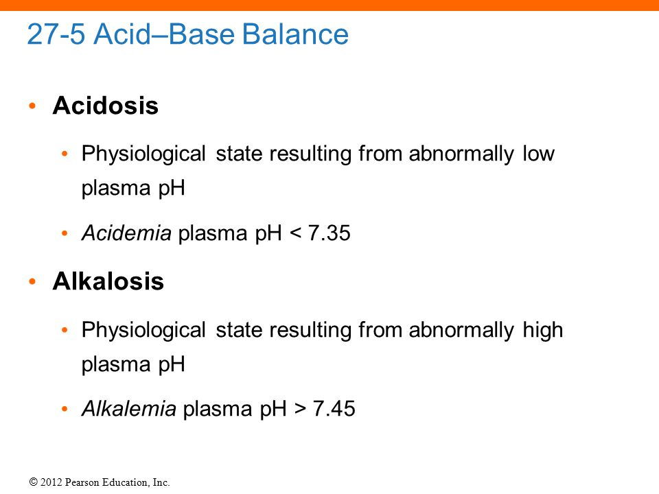 27-5 Acid–Base Balance Acidosis Alkalosis