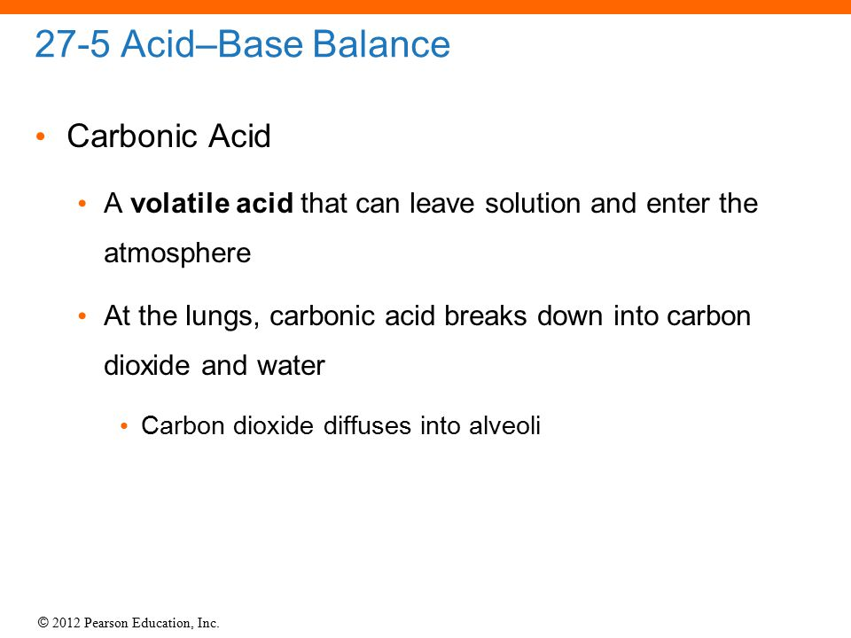 27-5 Acid–Base Balance Carbonic Acid