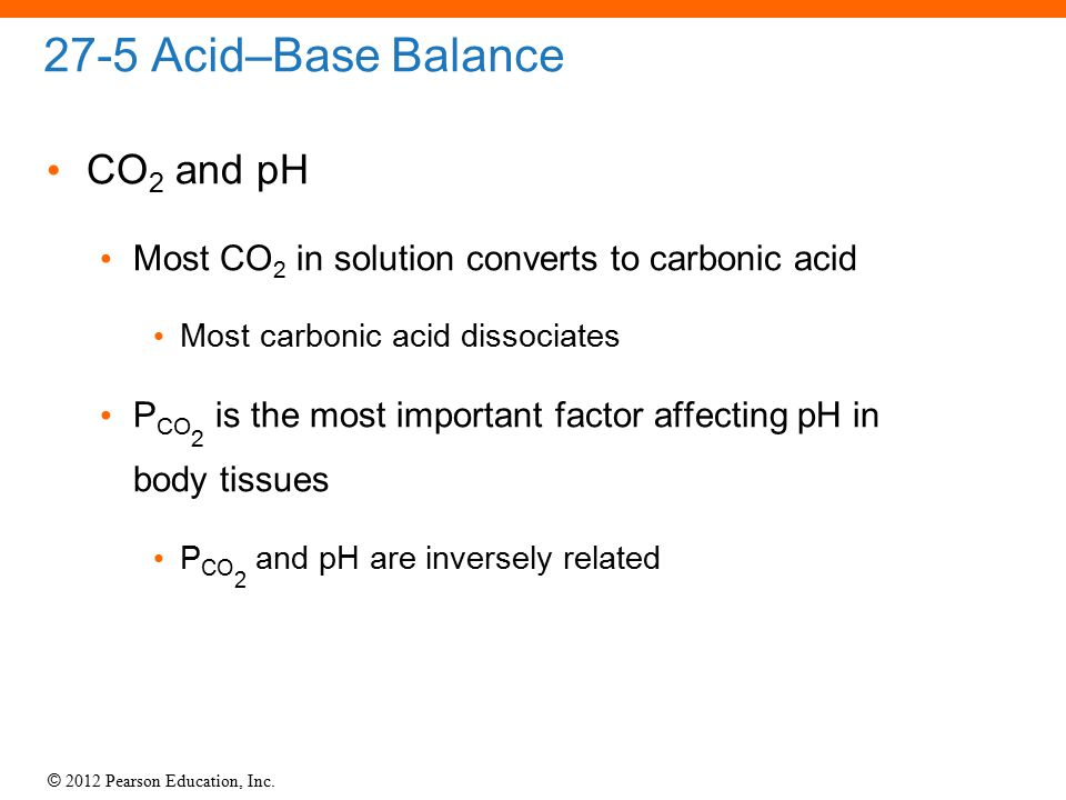 27-5 Acid–Base Balance CO2 and pH