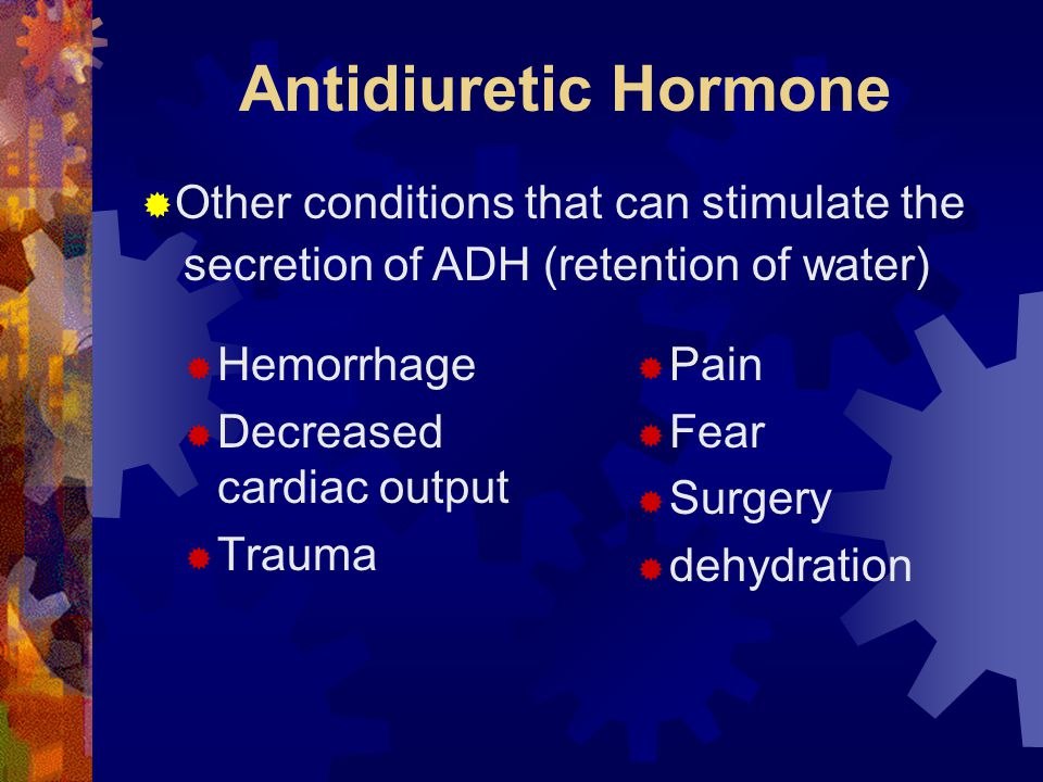 Antidiuretic Hormone Other conditions that can stimulate the
