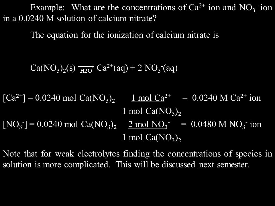 Example: What are the concentrations of Ca2+ ion and NO3- ion in a 0