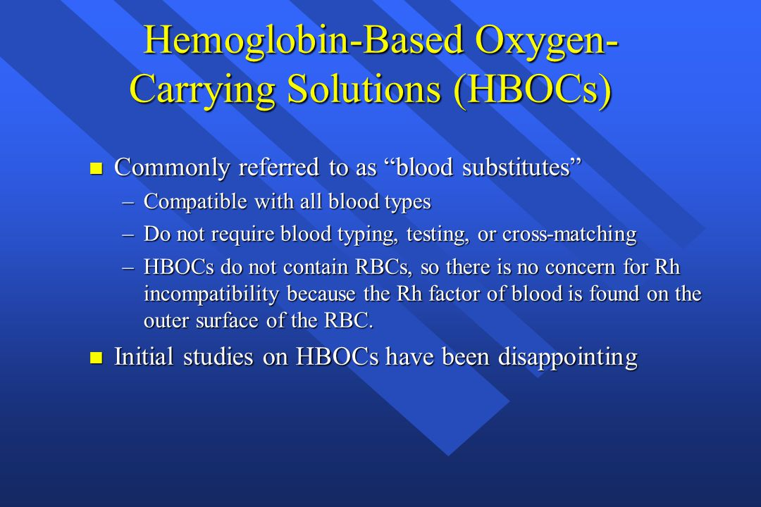 Hemoglobin-Based Oxygen-Carrying Solutions (HBOCs)