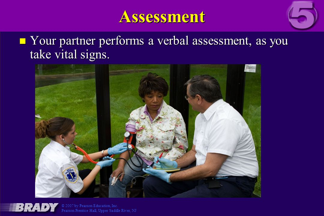 Assessment Your partner performs a verbal assessment, as you take vital signs. 30430_3_5_3_018.CR2.