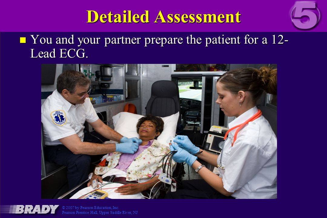 Detailed Assessment You and your partner prepare the patient for a 12-Lead ECG. 30435_3_5_8_004.CR2.