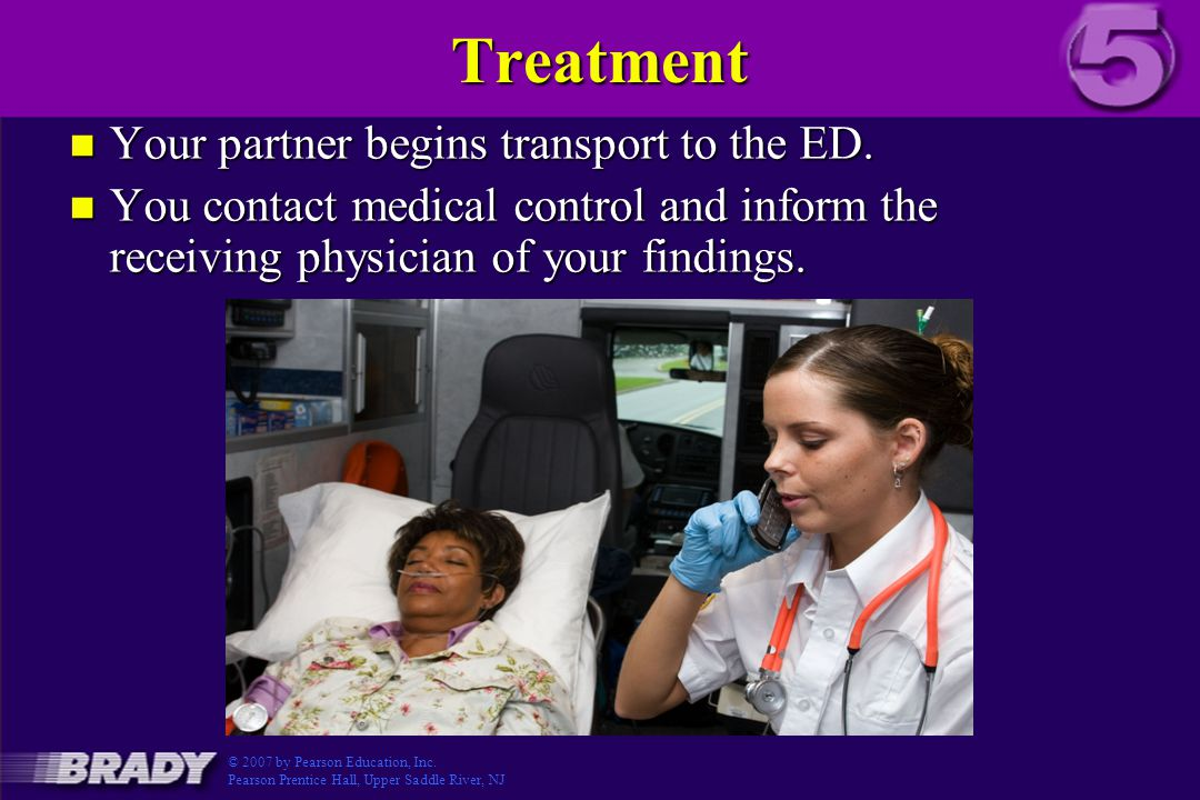 Treatment Your partner begins transport to the ED.