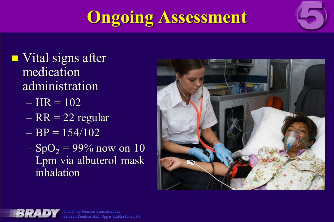 Ongoing Assessment Vital signs after medication administration