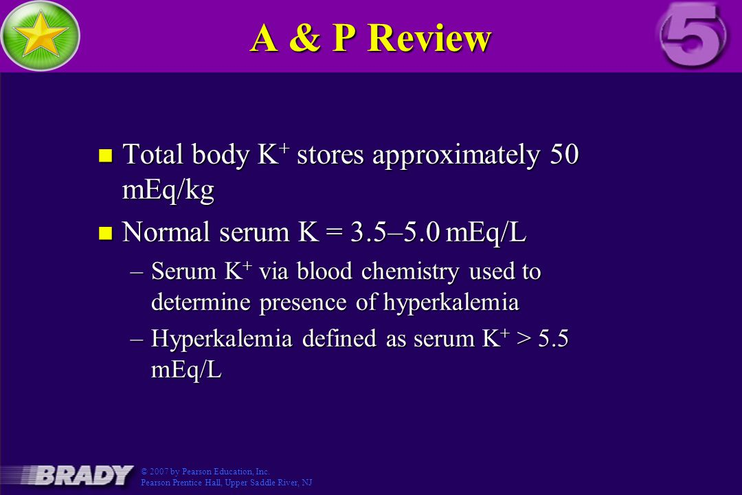 A & P Review Total body K+ stores approximately 50 mEq/kg