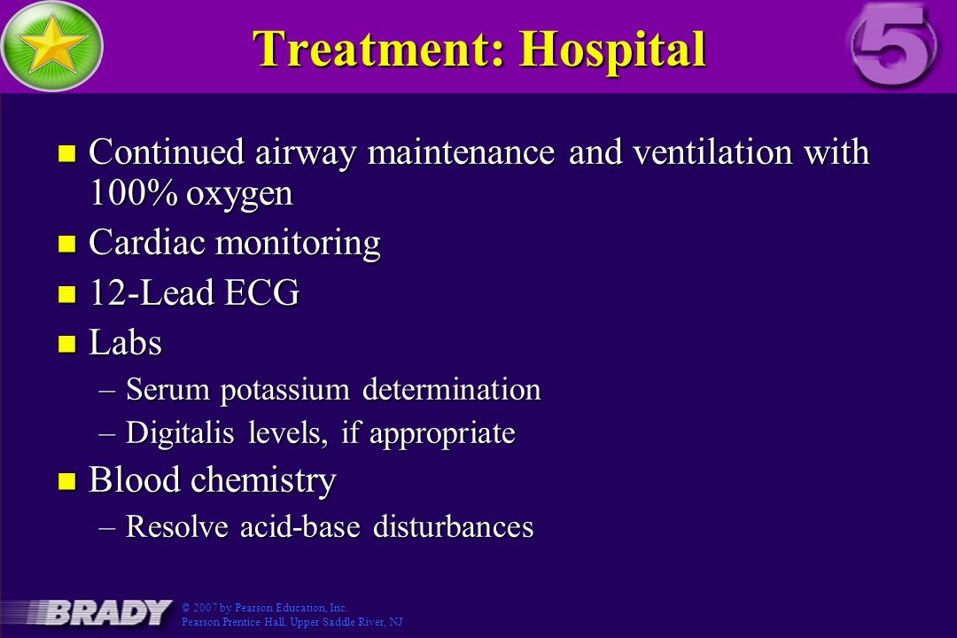 Treatment: Hospital Continued airway maintenance and ventilation with 100% oxygen. Cardiac monitoring.