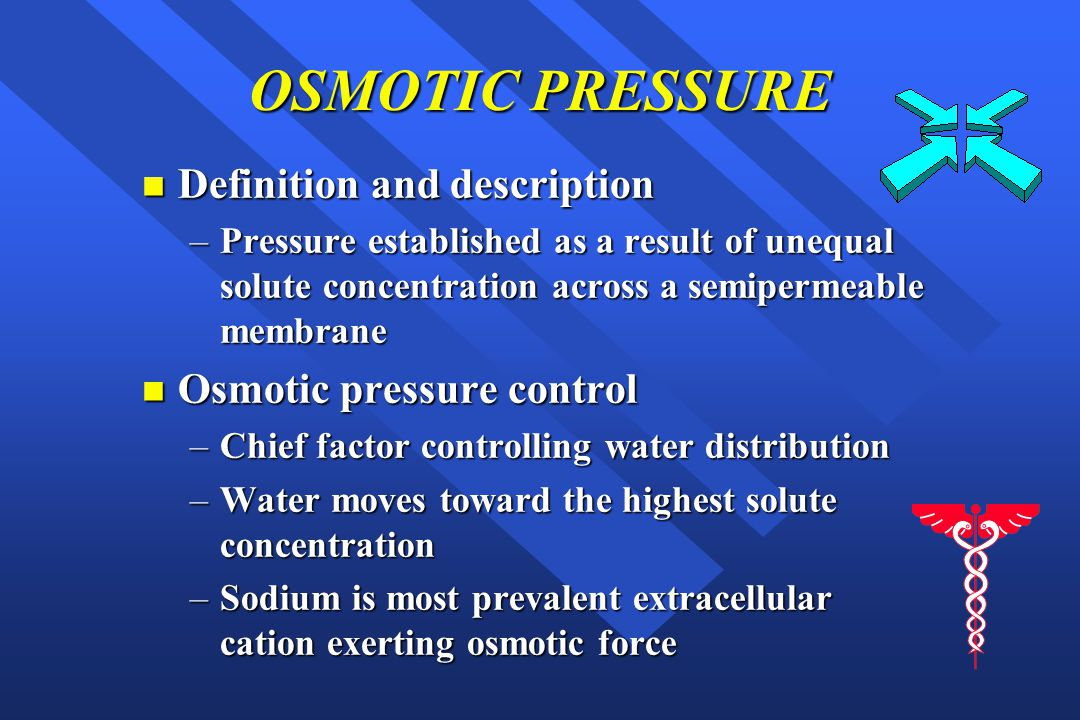 OSMOTIC PRESSURE Definition and description Osmotic pressure control
