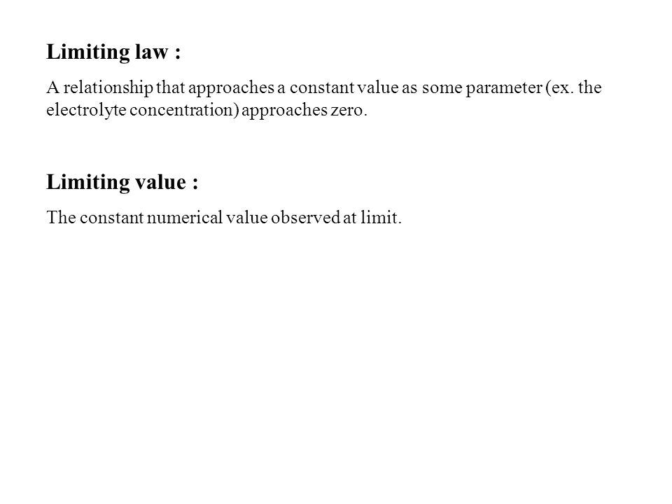 Limiting law : Limiting value :