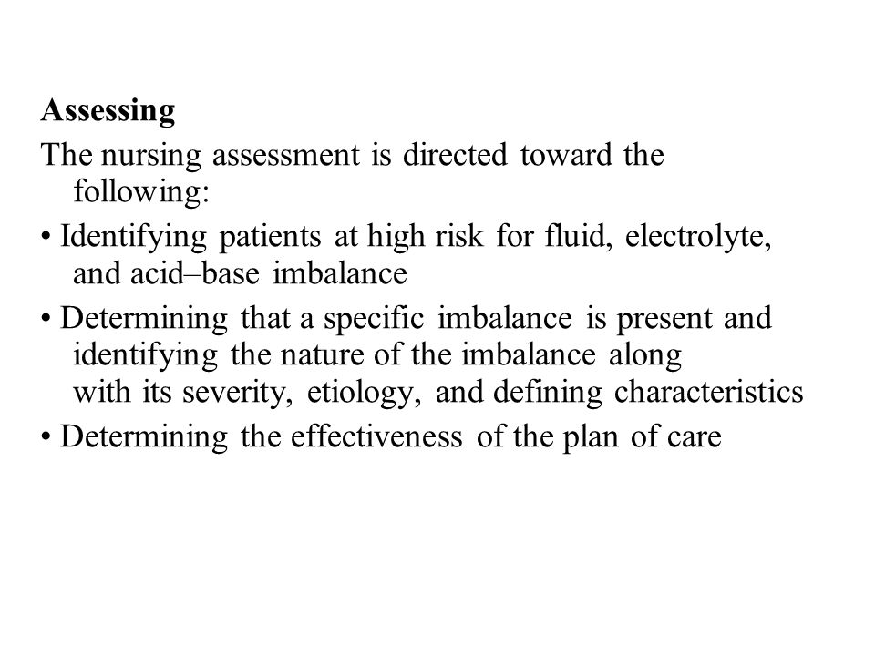 Assessing The nursing assessment is directed toward the following: