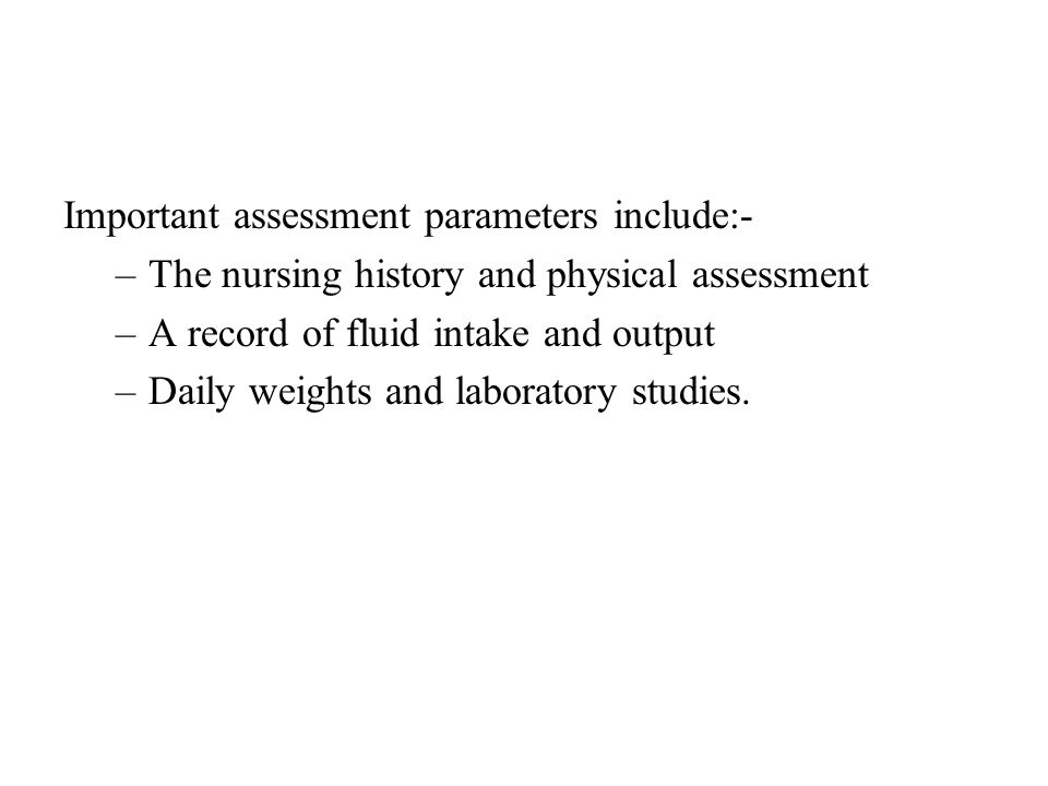 Important assessment parameters include:-