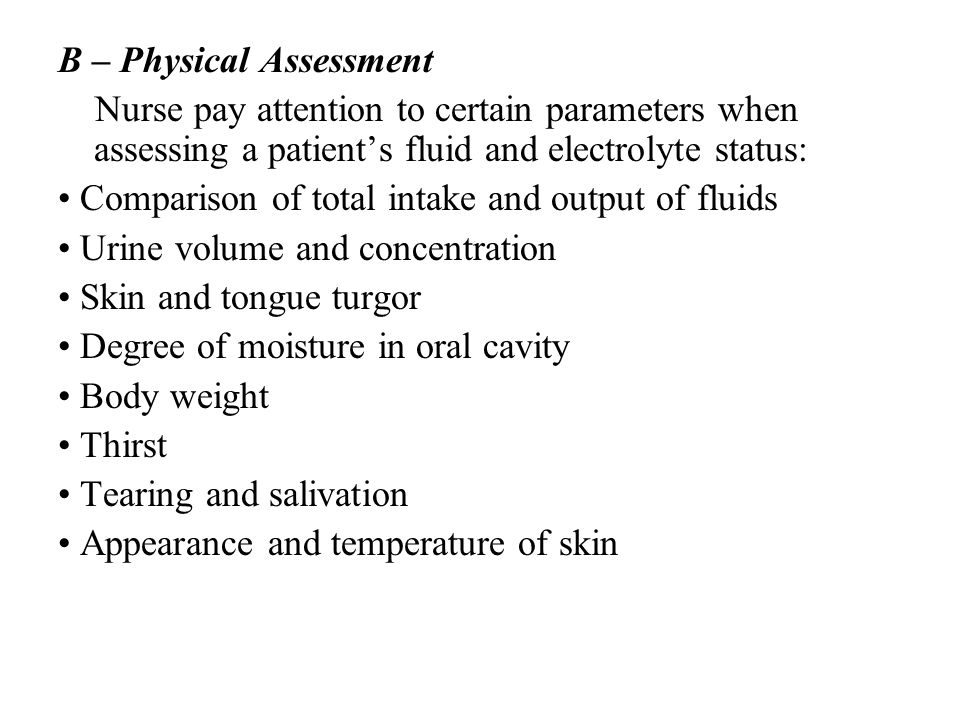 B – Physical Assessment