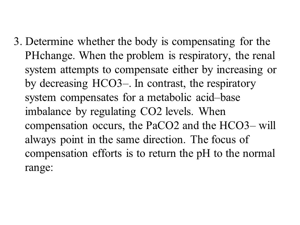 3. Determine whether the body is compensating for the PHchange