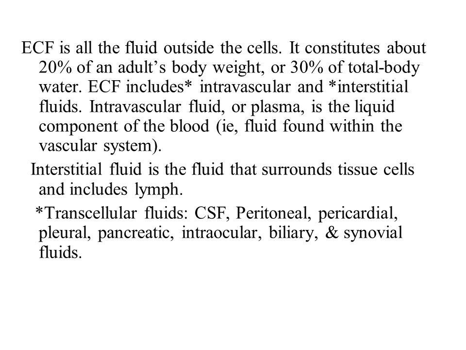 ECF is all the fluid outside the cells