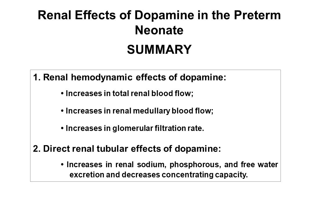 Renal Effects of Dopamine in the Preterm Neonate SUMMARY