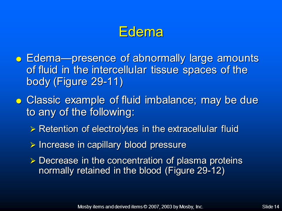 Edema Edema—presence of abnormally large amounts of fluid in the intercellular tissue spaces of the body (Figure 29-11)