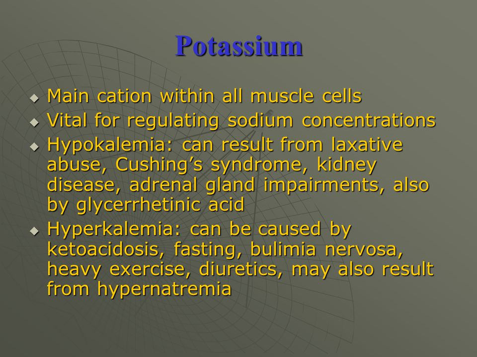 Potassium Main cation within all muscle cells
