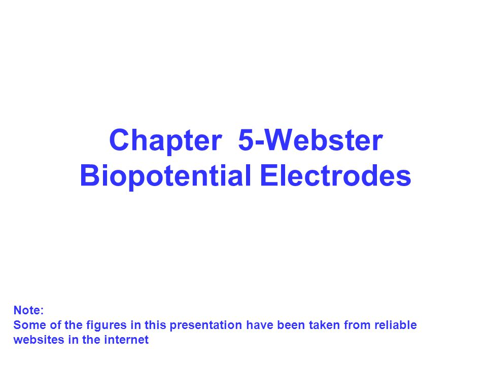 Chapter 5-Webster Biopotential Electrodes