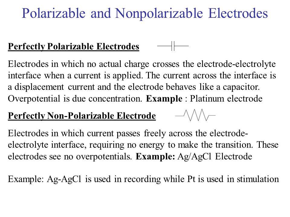 Polarizable and Nonpolarizable Electrodes
