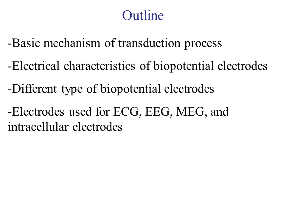 Outline Basic mechanism of transduction process