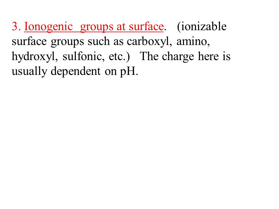 3. Ionogenic groups at surface