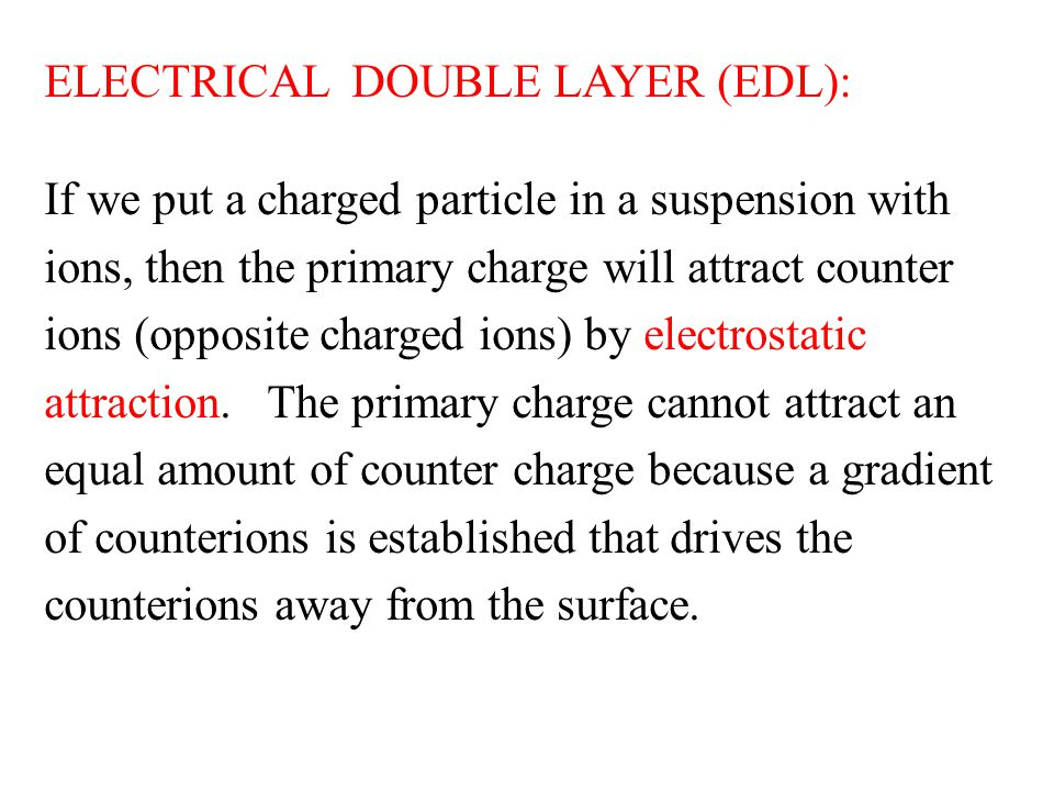 ELECTRICAL DOUBLE LAYER (EDL):