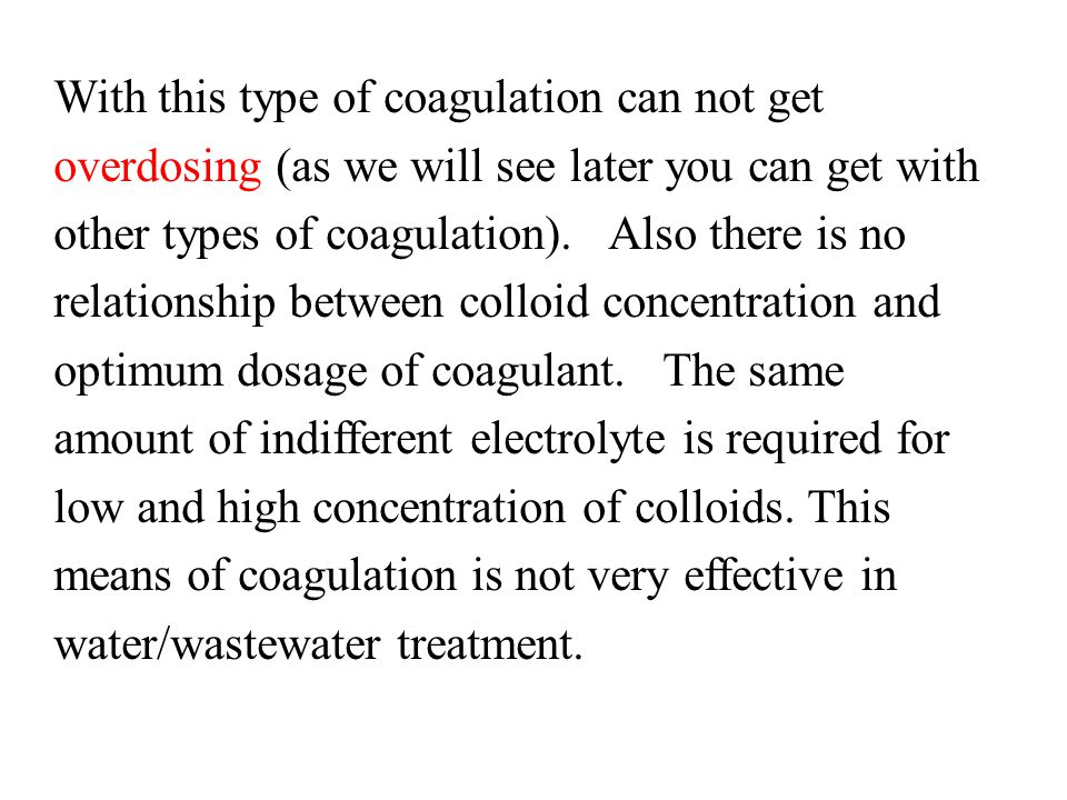 With this type of coagulation can not get overdosing (as we will see later you can get with other types of coagulation).