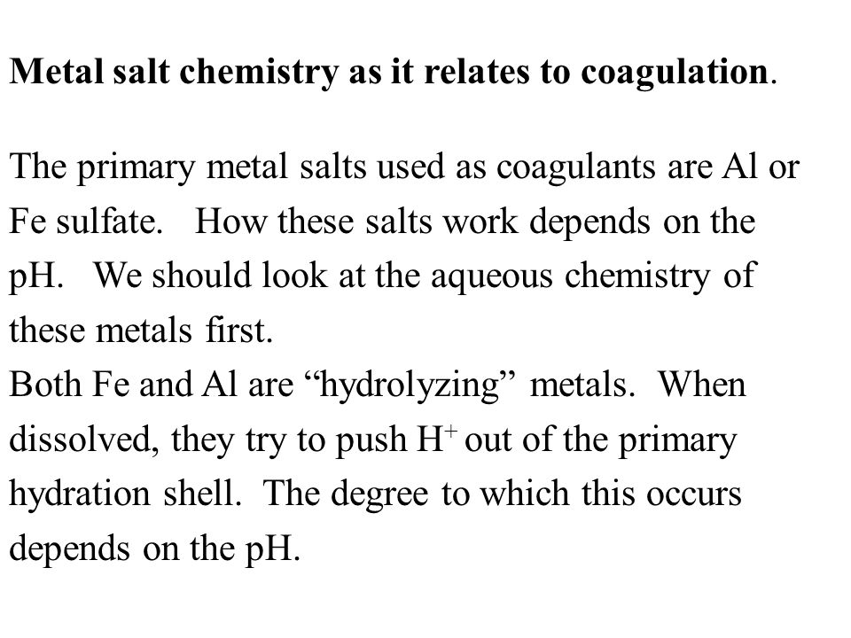 Metal salt chemistry as it relates to coagulation.