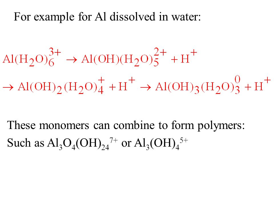 For example for Al dissolved in water: