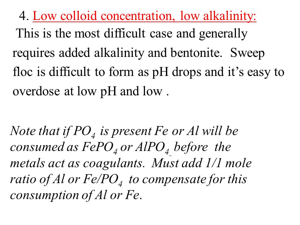 4. Low colloid concentration, low alkalinity: