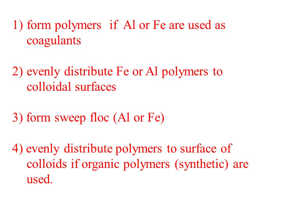 form polymers if Al or Fe are used as coagulants