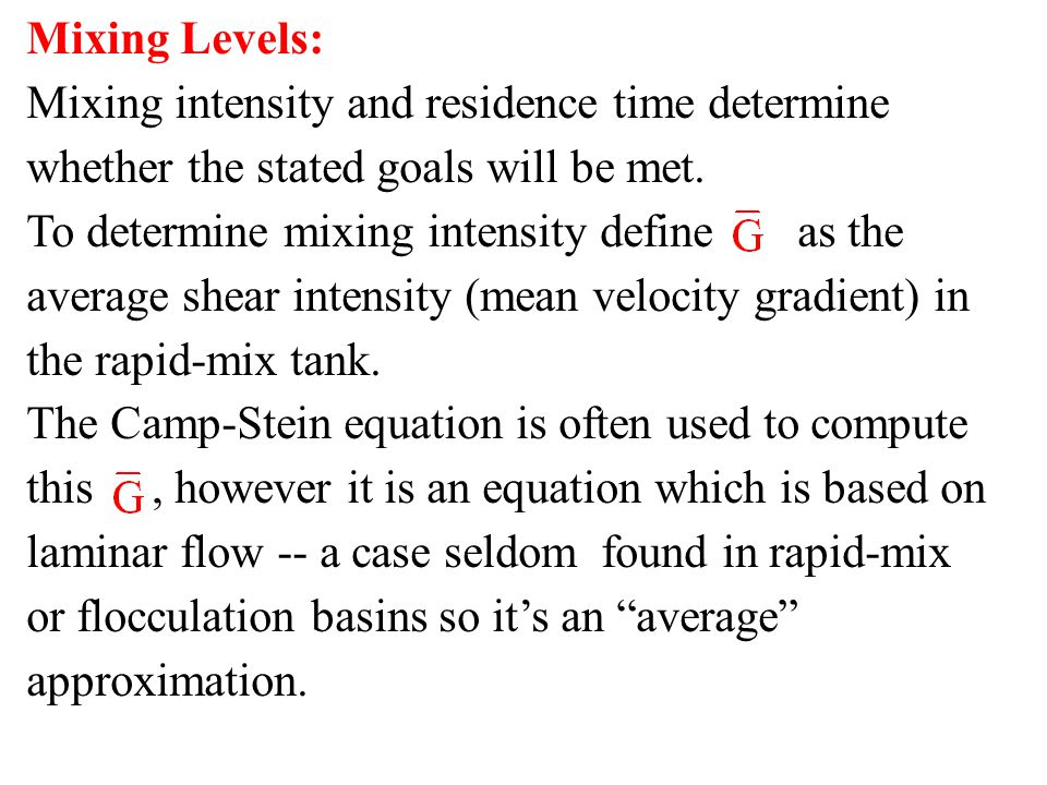 Mixing Levels: Mixing intensity and residence time determine whether the stated goals will be met.