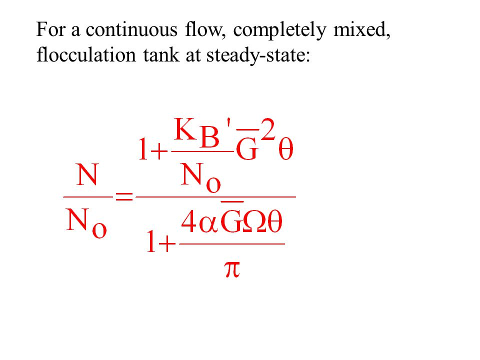 For a continuous flow, completely mixed, flocculation tank at steady-state: