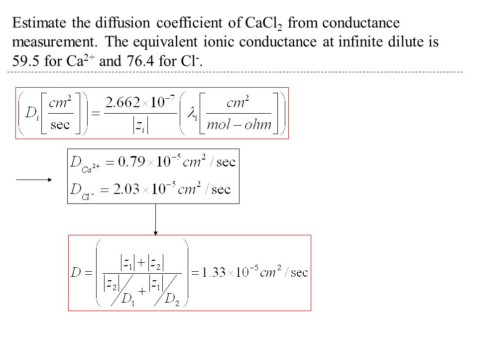Estimate the diffusion coefficient of CaCl2 from conductance measurement.