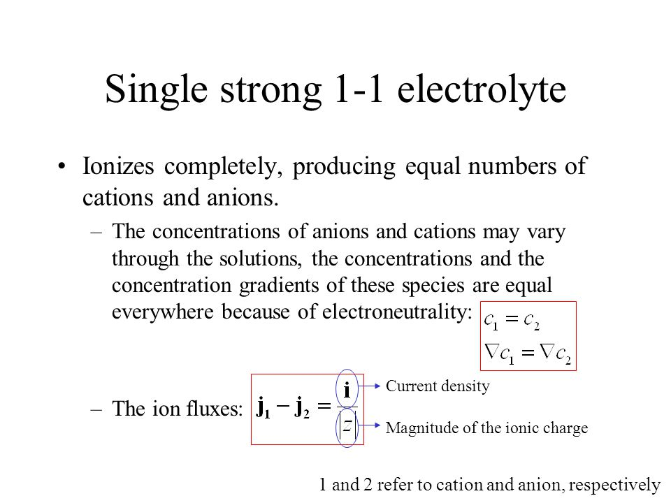 Single strong 1-1 electrolyte