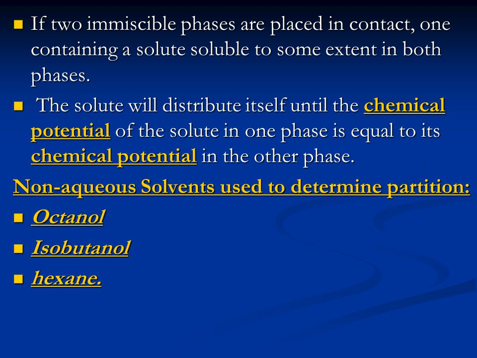 If two immiscible phases are placed in contact, one containing a solute soluble to some extent in both phases.