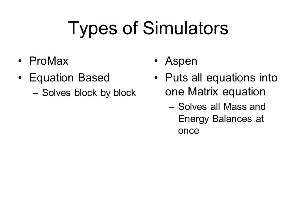 Types of Simulators ProMax Equation Based Aspen