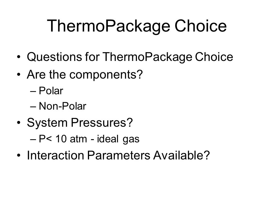 ThermoPackage Choice Questions for ThermoPackage Choice