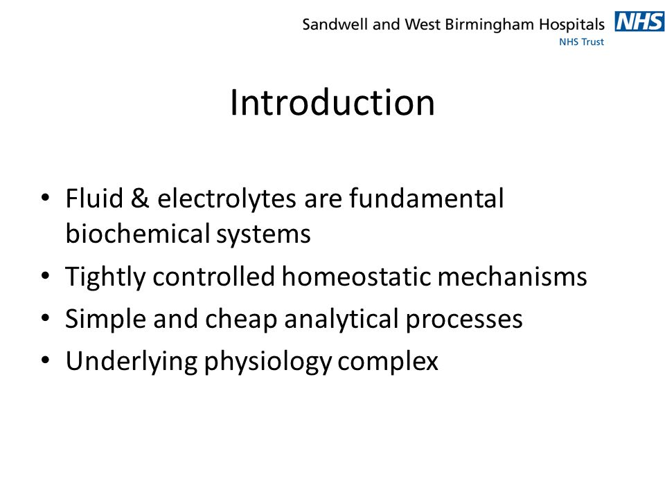 Introduction Fluid & electrolytes are fundamental biochemical systems