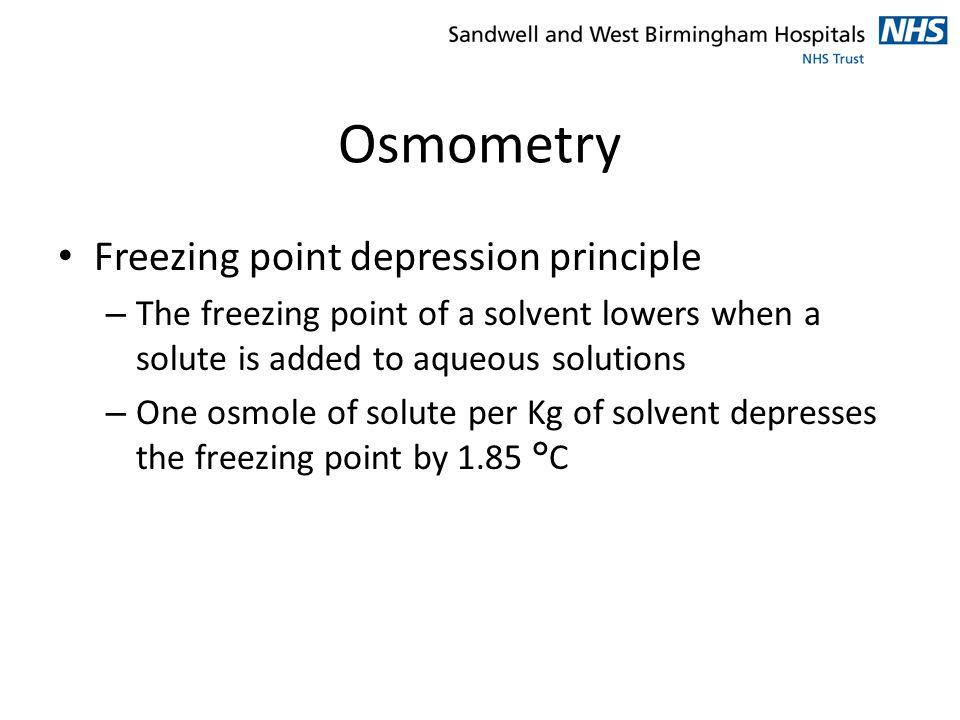 Osmometry Freezing point depression principle