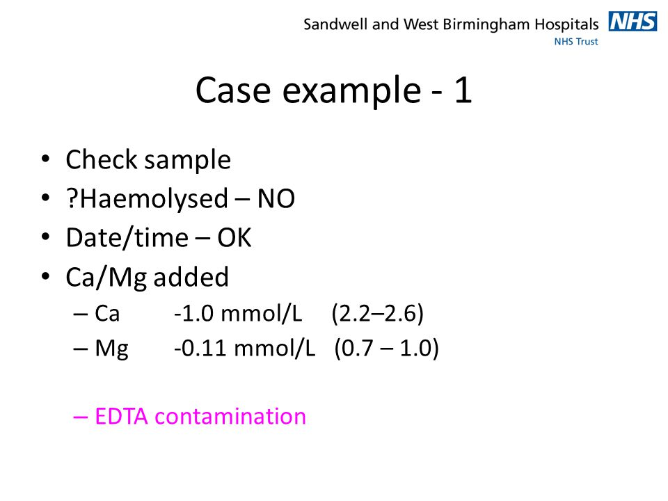 Case example - 1 Check sample Haemolysed – NO Date/time – OK