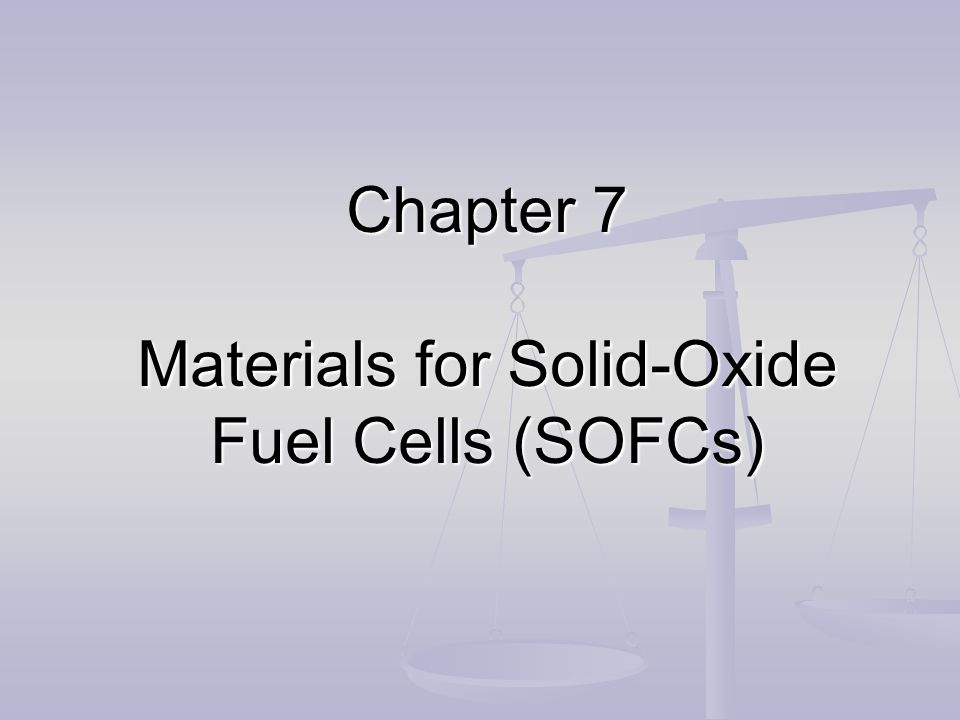 Chapter 7 Materials for Solid-Oxide Fuel Cells (SOFCs)