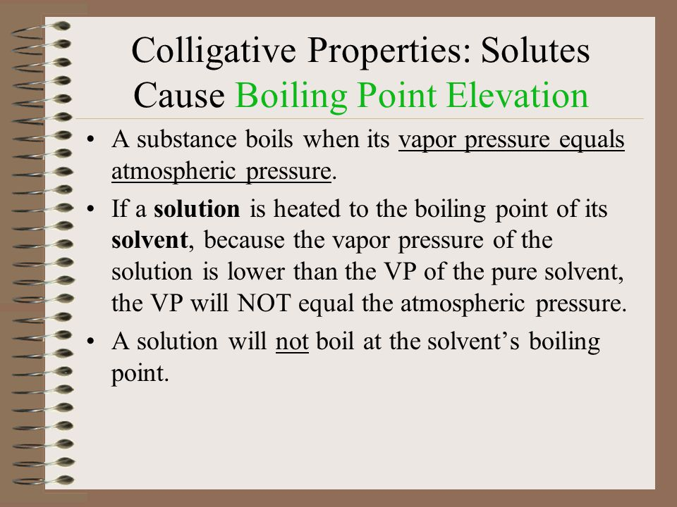 Colligative Properties: Solutes Cause Boiling Point Elevation