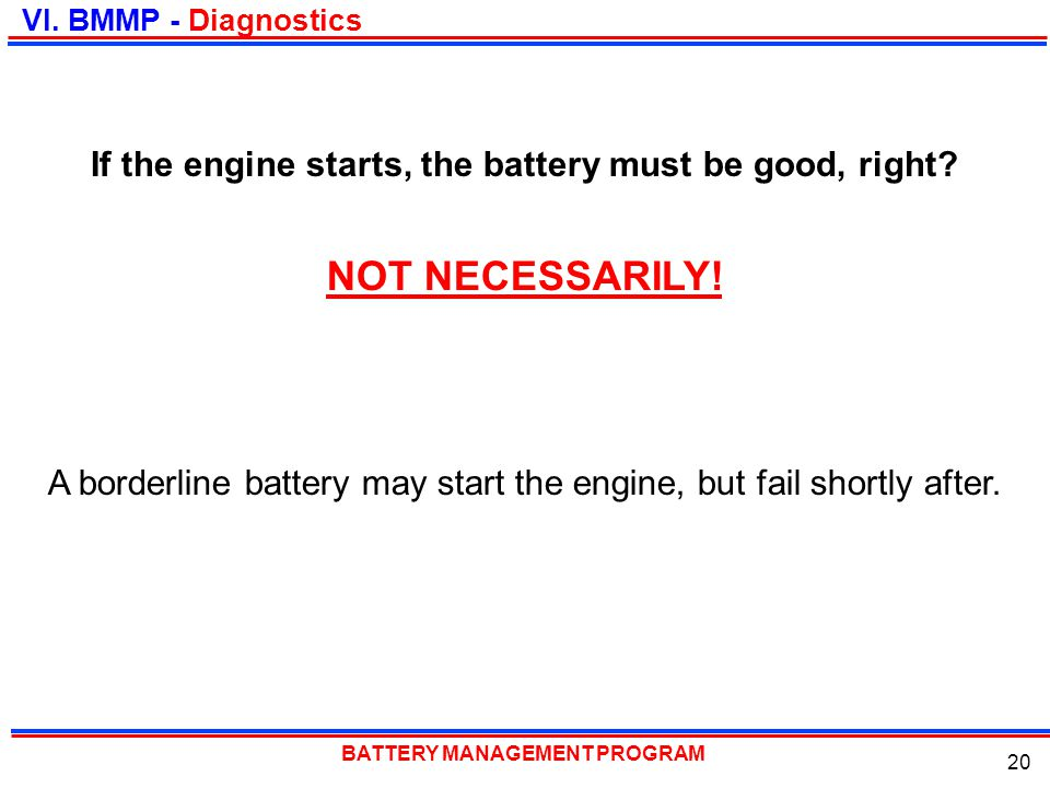 If the engine starts, the battery must be good, right