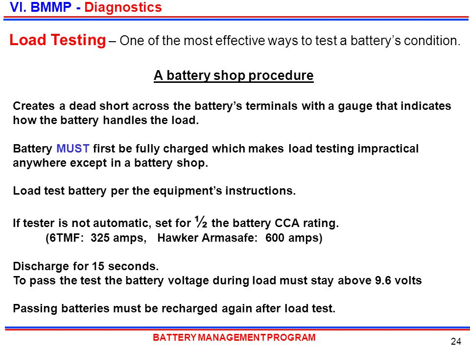 VI. BMMP - Diagnostics Load Testing – One of the most effective ways to test a battery's condition.