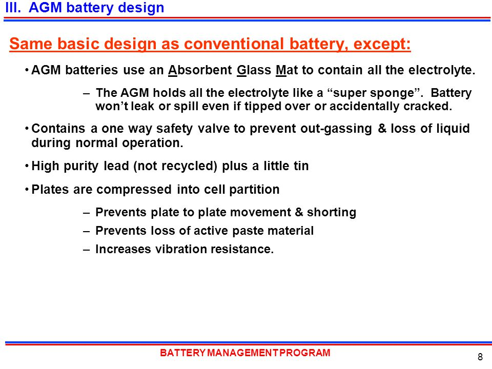 Same basic design as conventional battery, except: