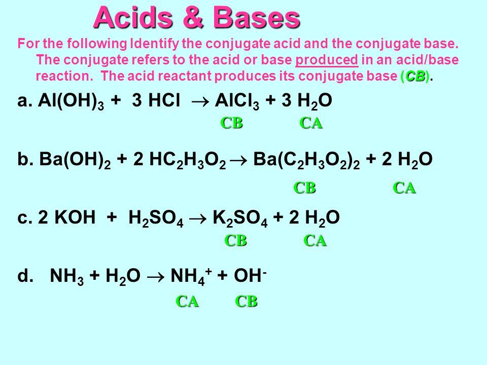 Acids & Bases a. Al(OH)3 + 3 HCl  AlCl3 + 3 H2O